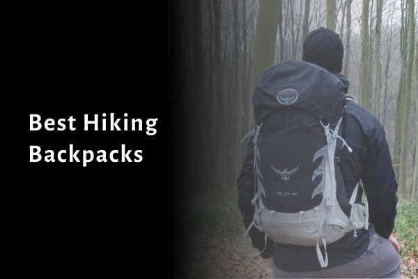 10 Best Hiking Backpacks 2021 Reviews & Buying Guide