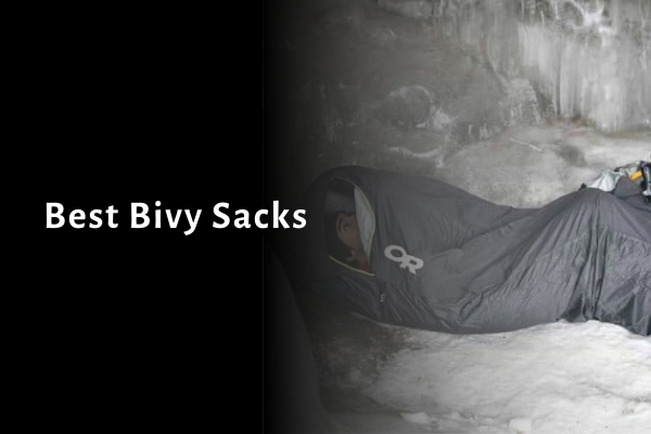 8 Best Bivy Sacks 2021 Reviews, Comparison, Rankings & Buying Guide