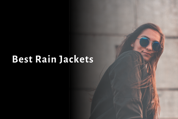7 Best Rain Jackets 2021 Reviews, Ratings, Comparison & Buying Guide