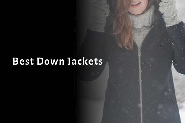 13 Best Down Jackets 2021 Reviews & Buying Guide