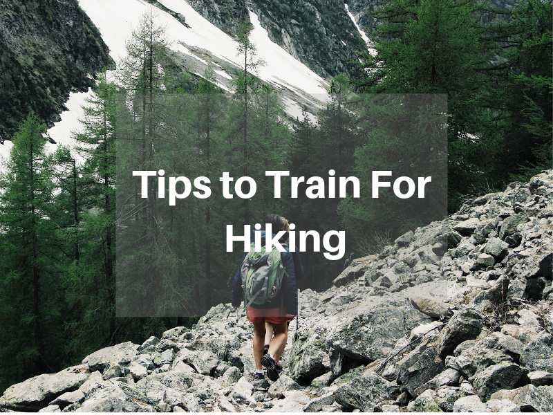 10 Tips to Train for Hiking