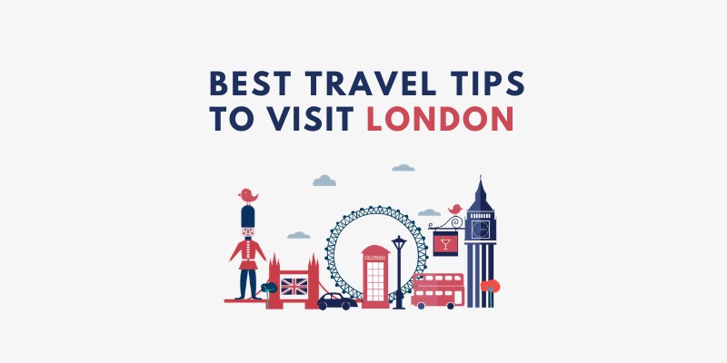 BEST TRAVEL TIPS TO VISIT LONDON