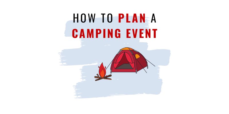 How to plan a camping event in 5 steps