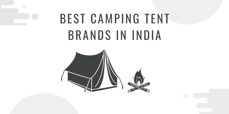 Best Camping Tent Brands in India